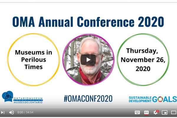 Museums in Perilous Times – Ontario Museum Association Keynote Address by Robert R. Janes, November 26, 2020